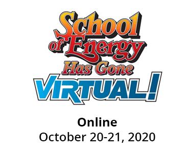 School of Energy - Online October 20-21, 2020