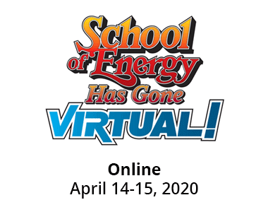 School of Energy - Online April 14-15, 2020